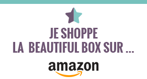 Je shoppe la Beautiful Box sur Amazon